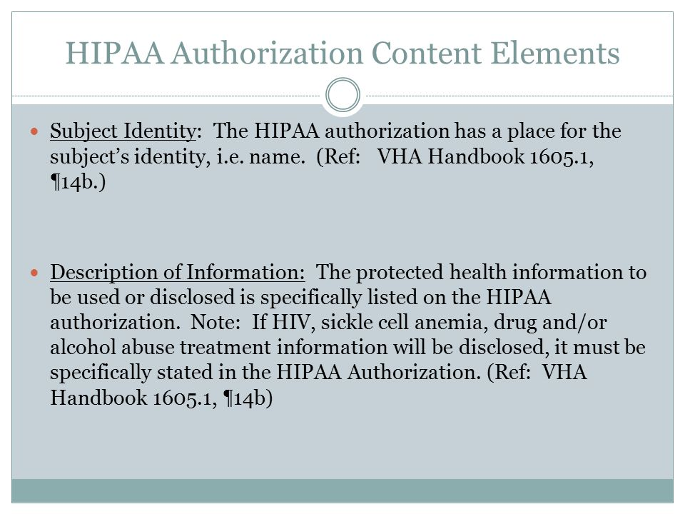 HIPAA Authorization Content Elements Subject Identity: The HIPAA authorization has a place for the subject's identity, i.e.