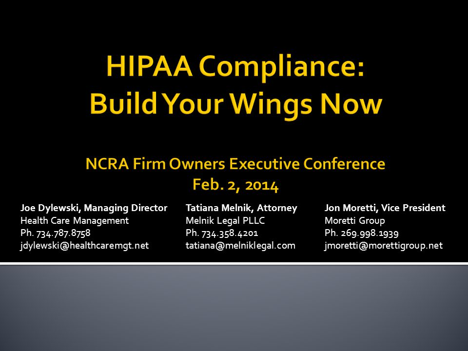 This slide presentation is informational only and was prepared to summarize relevant legal considerations when evaluating obligations under HIPAA/HITECH.