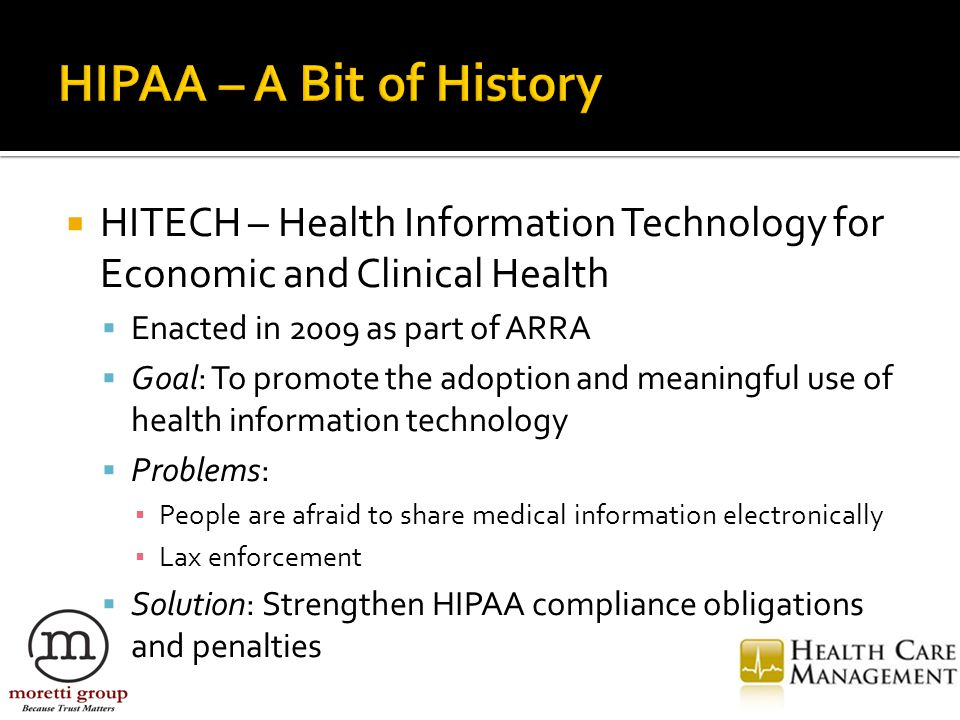  HIPAA Final Rule (HIPAA Omnibus Rule)  Published in Federal Register (FR) on January 25, 2013  Effective Date: September 23, 2013 (with some exceptions)  Implements a number of provisions set out in the HITECH Act