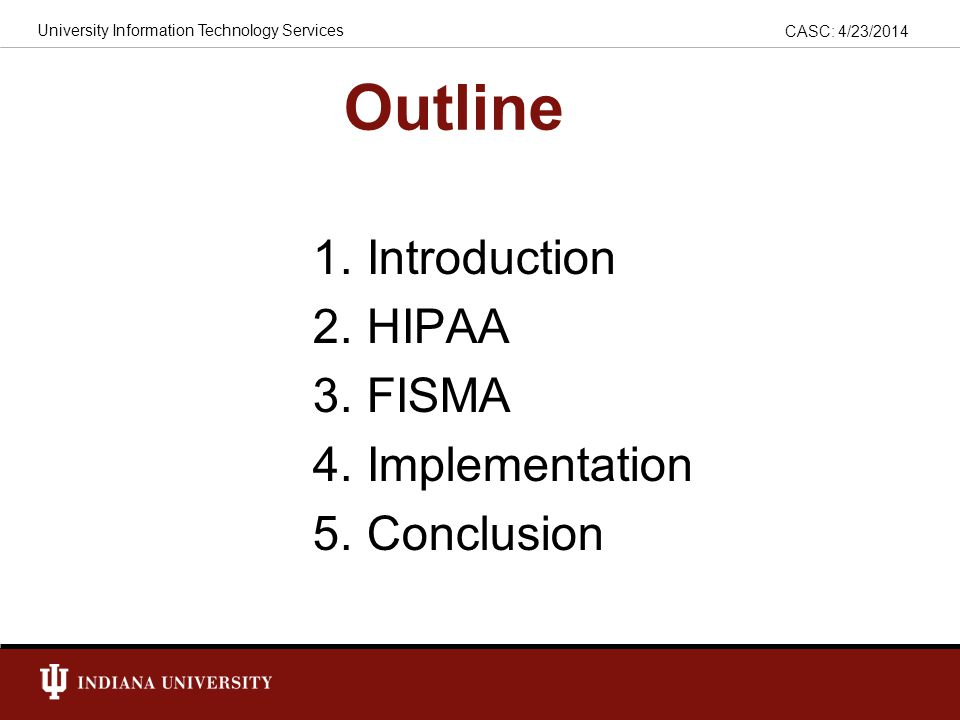 CASC: 4/23/2014 University Information Technology Services 1. Introduction