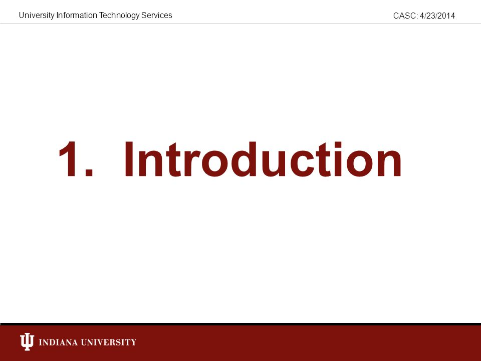CASC: 4/23/2014 University Information Technology Services Just Good Security.