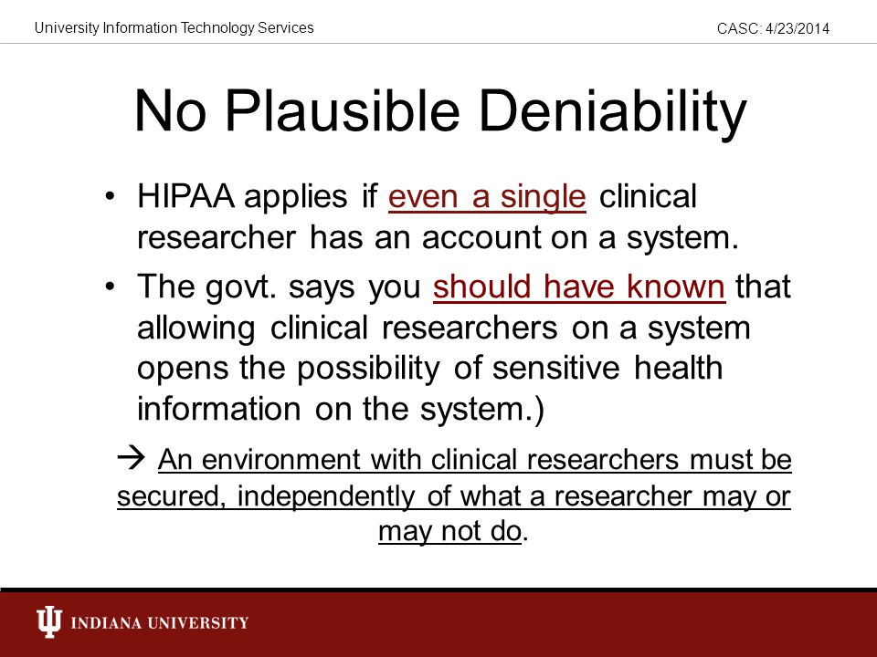 CASC: 4/23/2014 University Information Technology Services Breach Notification HIPAA requires that a breach of ePHI be reported ASAP: 1.To everyone whose ePHI has been compromised.