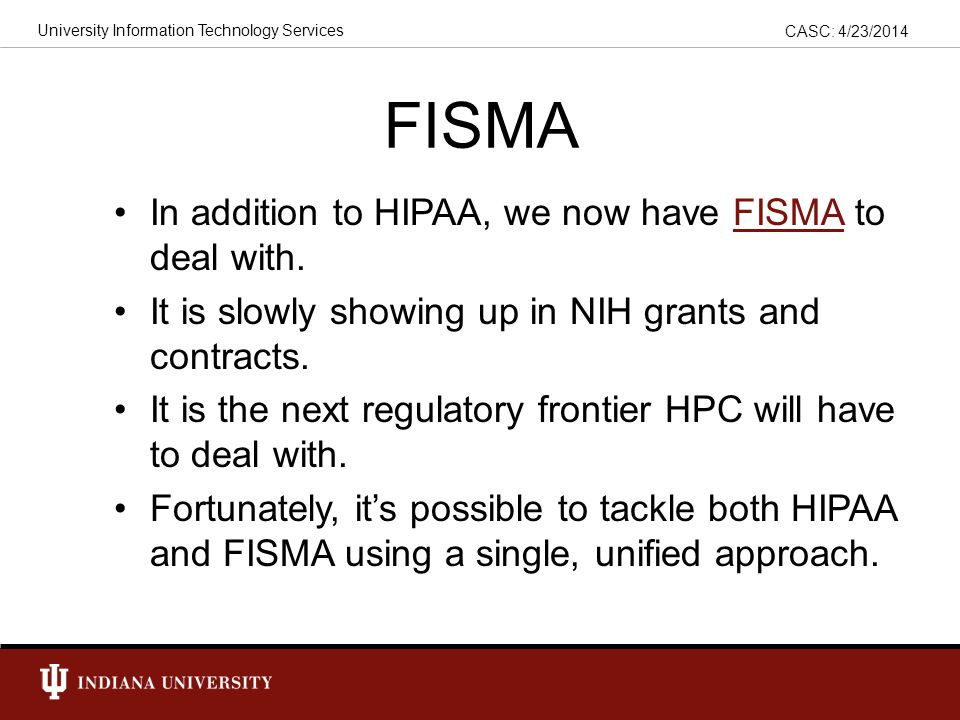 CASC: 4/23/2014 University Information Technology Services Conclusions There will be more ePHI in more places on HPC and Central IT systems.