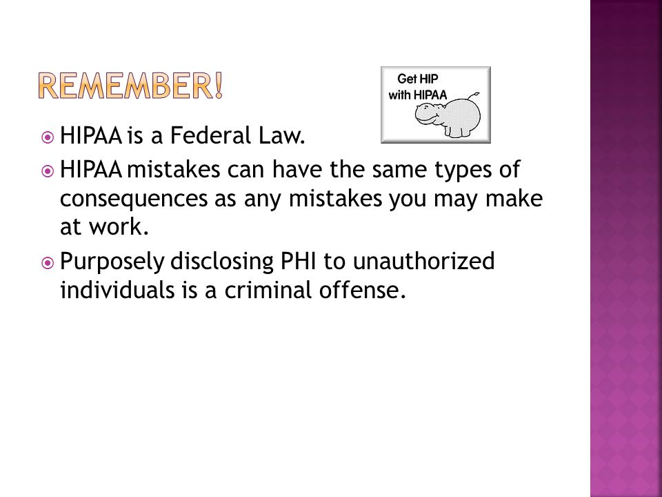  HIPAA is a Federal Law.