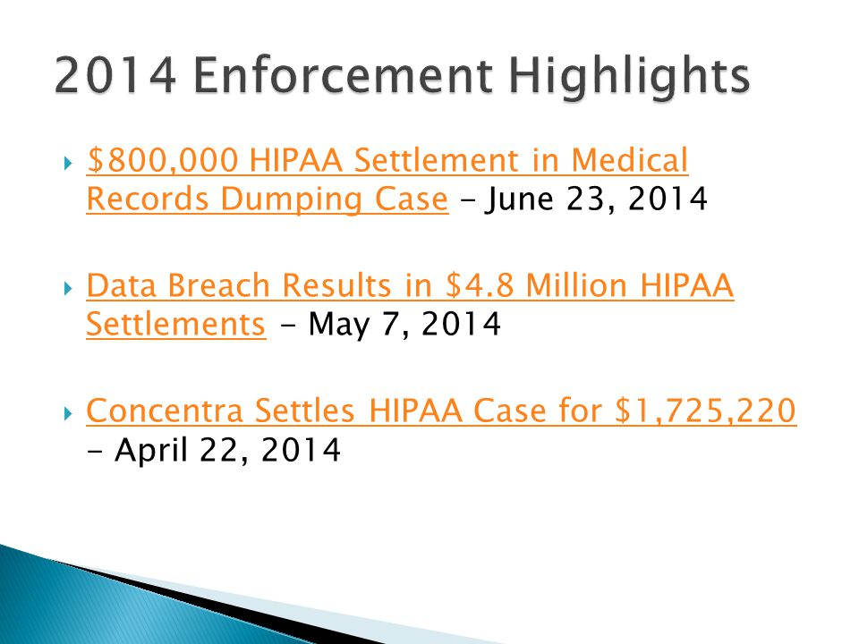  $800,000 HIPAA Settlement in Medical Records Dumping Case - June 23, 2014 $800,000 HIPAA Settlement in Medical Records Dumping Case  Data Breach Results in $4.8 Million HIPAA Settlements - May 7, 2014 Data Breach Results in $4.8 Million HIPAA Settlements  Concentra Settles HIPAA Case for $1,725,220 - April 22, 2014 Concentra Settles HIPAA Case for $1,725,220