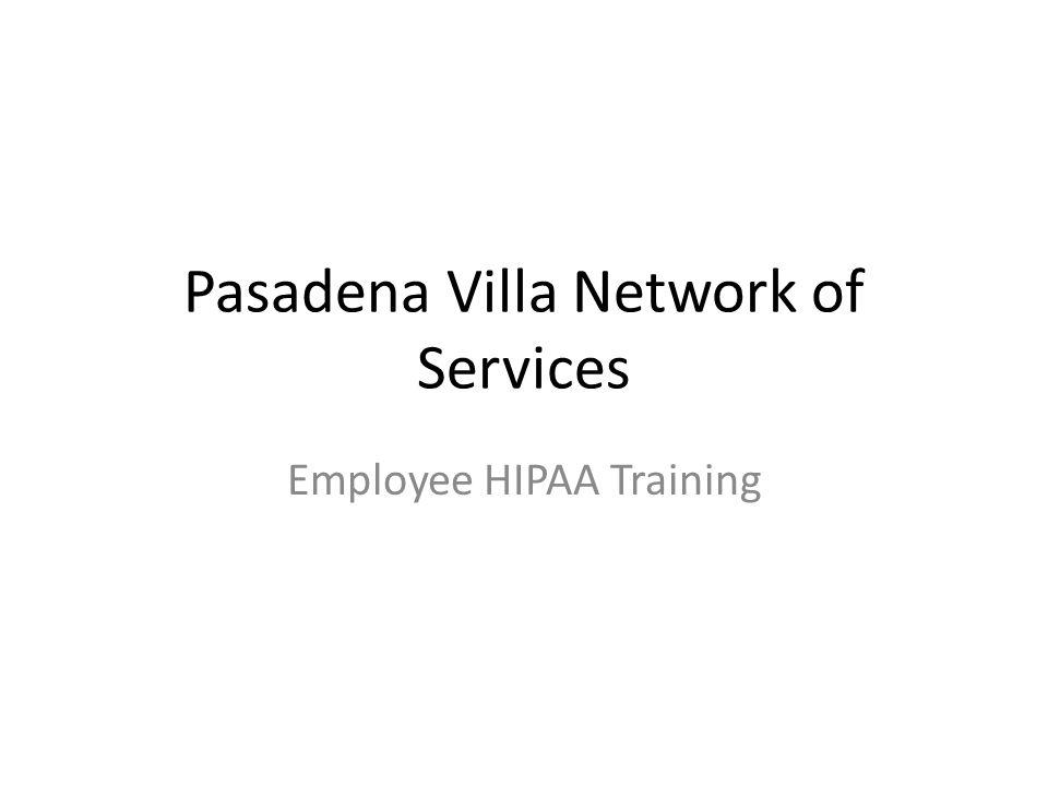 Pasadena Villa Network of Services Employee HIPAA Training