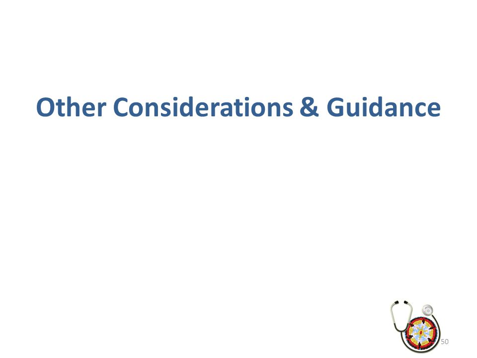 Other Considerations & Guidance 50