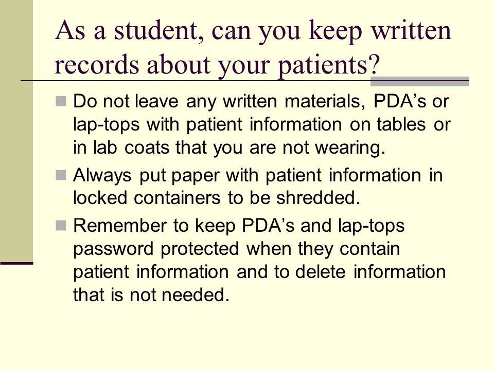 As a student, can you keep written records about your patients.