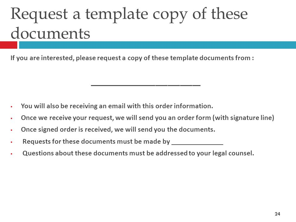 Request a template copy of these documents If you are interested, please request a copy of these template documents from : ___________________________  You will also be receiving an email with this order information.