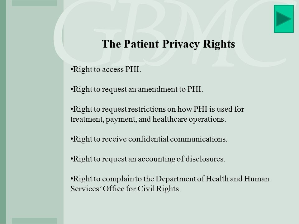 The Patient Privacy Rights Right to access PHI. Right to request an amendment to PHI.