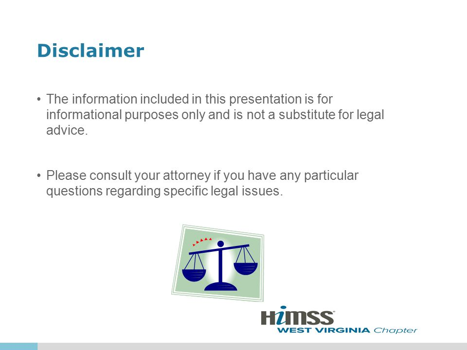 Disclaimer The information included in this presentation is for informational purposes only and is not a substitute for legal advice.