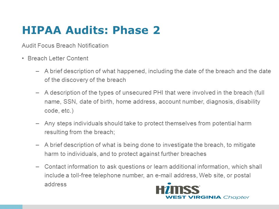 HIPAA Audits: Phase 2 Audit Focus Breach Notification Breach Letter Content –A brief description of what happened, including the date of the breach an