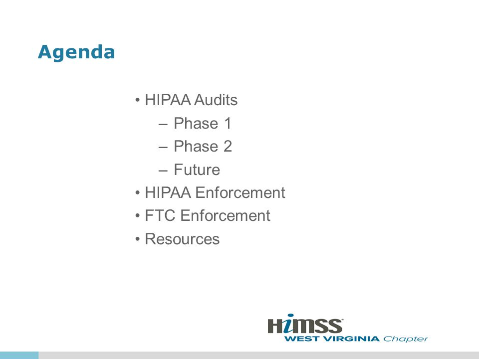 Agenda HIPAA Audits –Phase 1 –Phase 2 –Future HIPAA Enforcement FTC Enforcement Resources