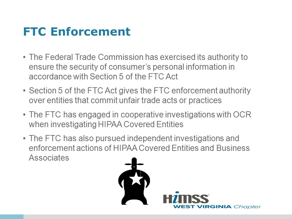 FTC Enforcement The Federal Trade Commission has exercised its authority to ensure the security of consumer's personal information in accordance with