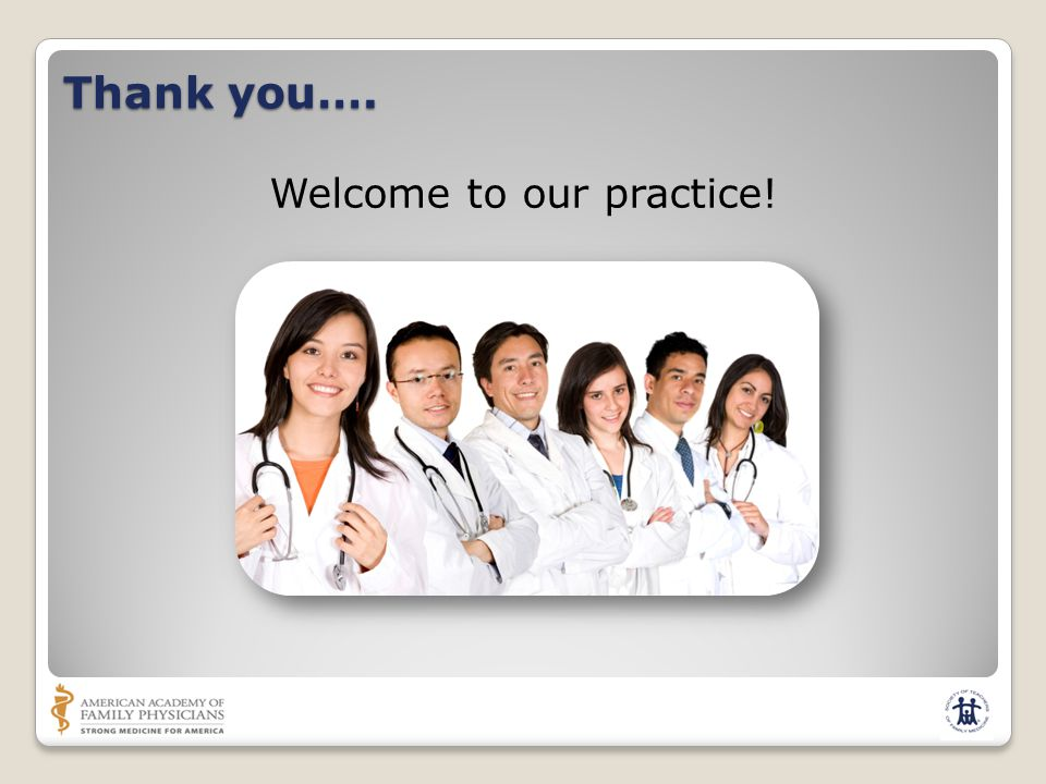 Thank you…. Welcome to our practice!