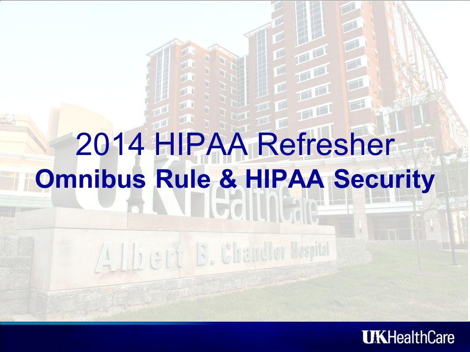 2014 HIPAA Refresher Omnibus Rule & HIPAA Security