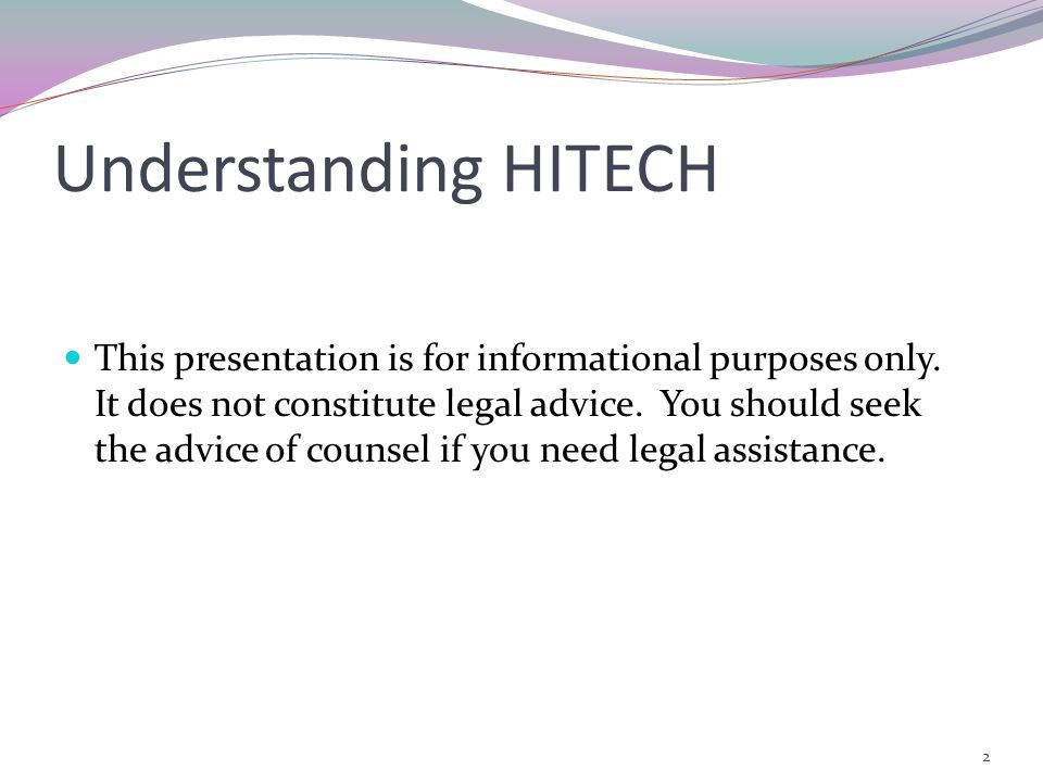 Understanding HITECH This presentation is for informational purposes only.