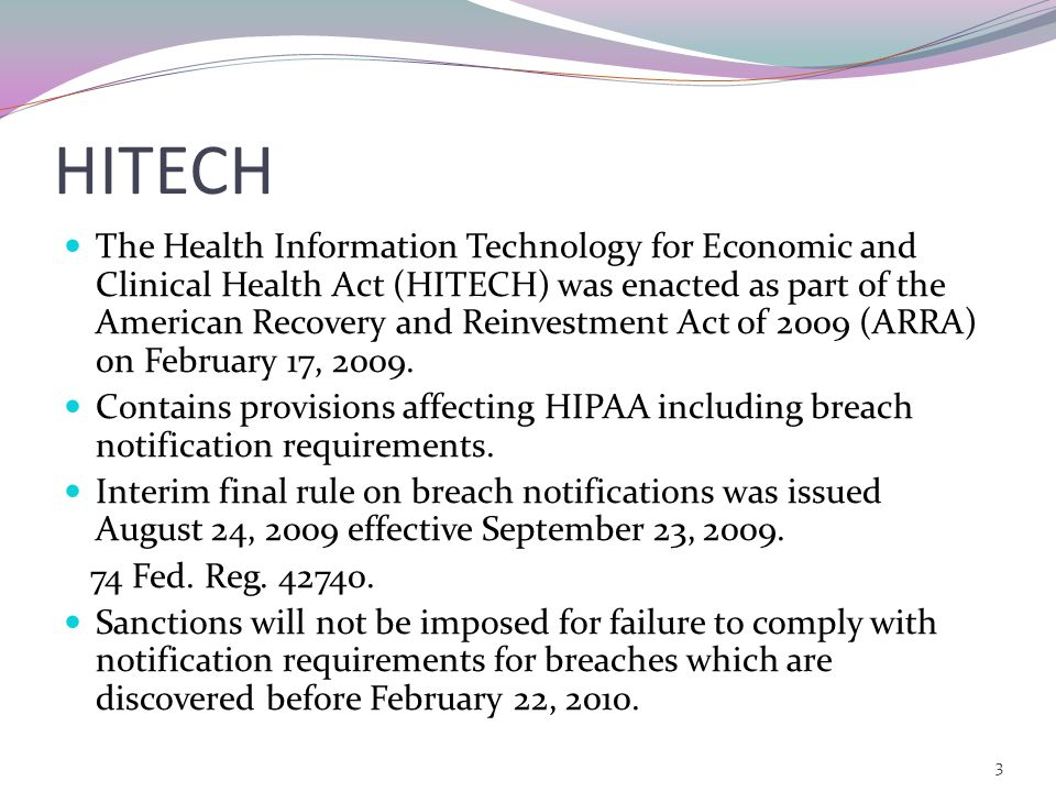 HITECH The Health Information Technology for Economic and Clinical Health Act (HITECH) was enacted as part of the American Recovery and Reinvestment Act of 2009 (ARRA) on February 17, 2009.
