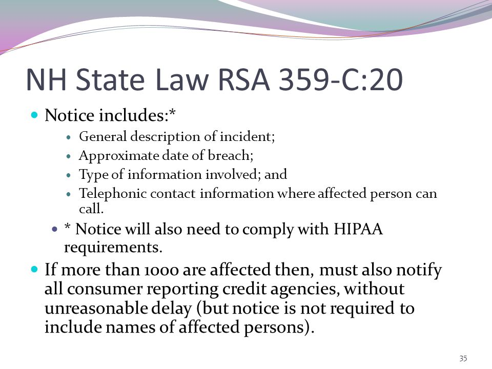 NH State Law RSA 359-C:20 Notice includes:* General description of incident; Approximate date of breach; Type of information involved; and Telephonic contact information where affected person can call.