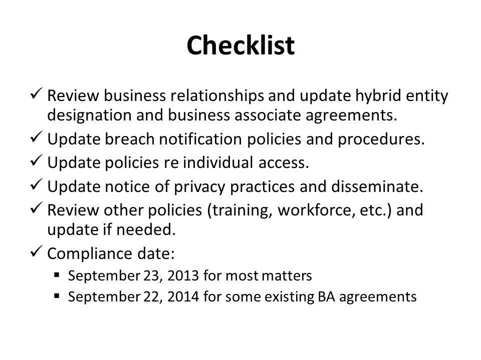 Checklist Review business relationships and update hybrid entity designation and business associate agreements.
