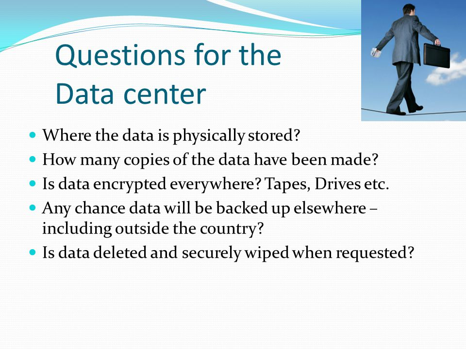 Questions for the Data center Do they have audit controls.