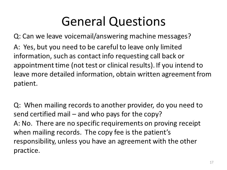 General Questions Q: Can we leave voicemail/answering machine messages.
