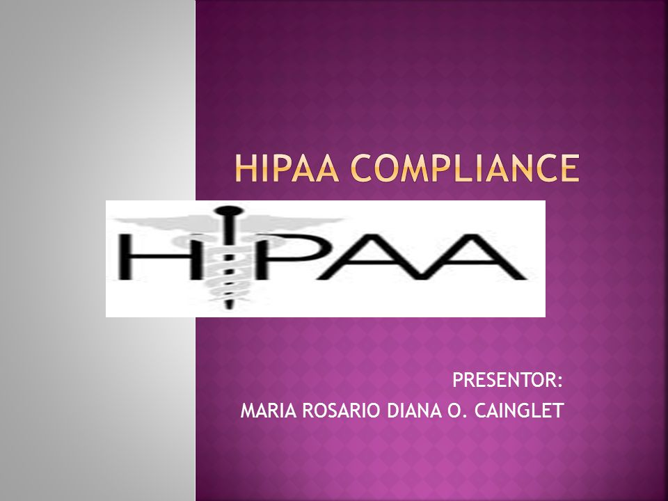  HIPAA (Health Insurance Portability and Accountability Act of 1996)  Designed to protect the patient while mandating the electronic documentation of all clinician-patient interactions.