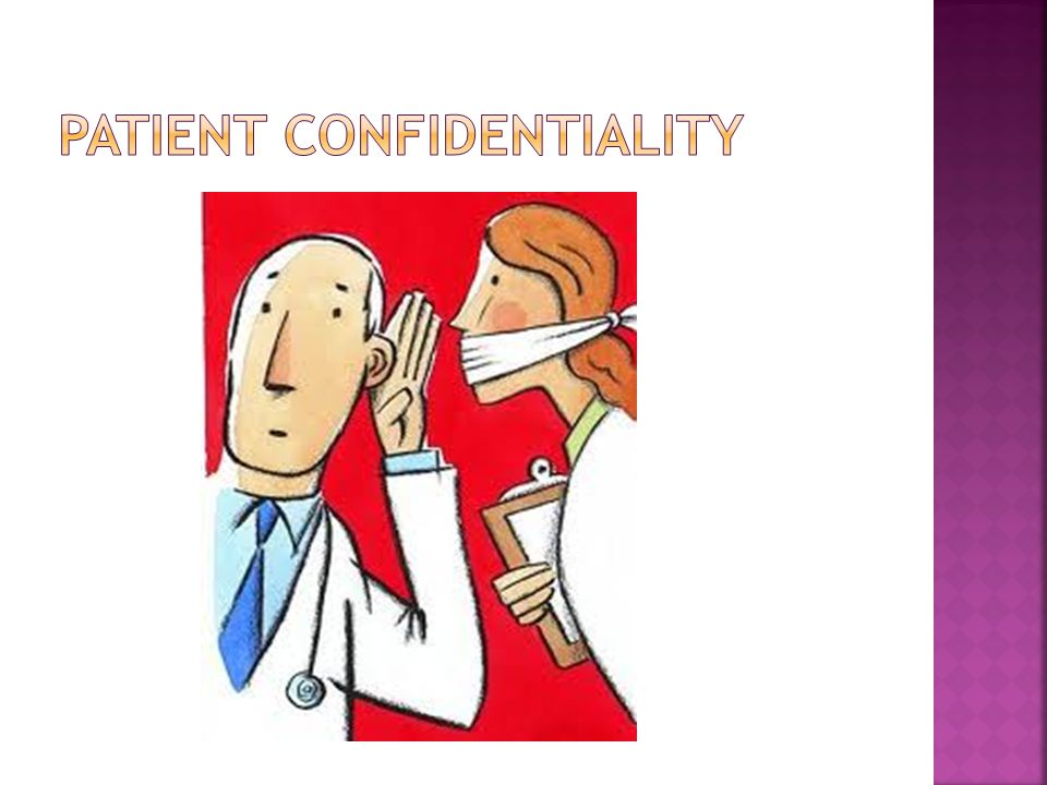  As a health worker, we should be aware of miscompliance, which usually involves the patient confidentiality.
