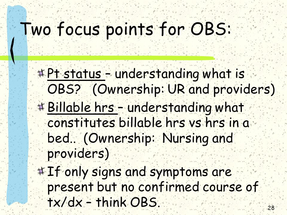Two focus points for OBS: Pt status – understanding what is OBS.