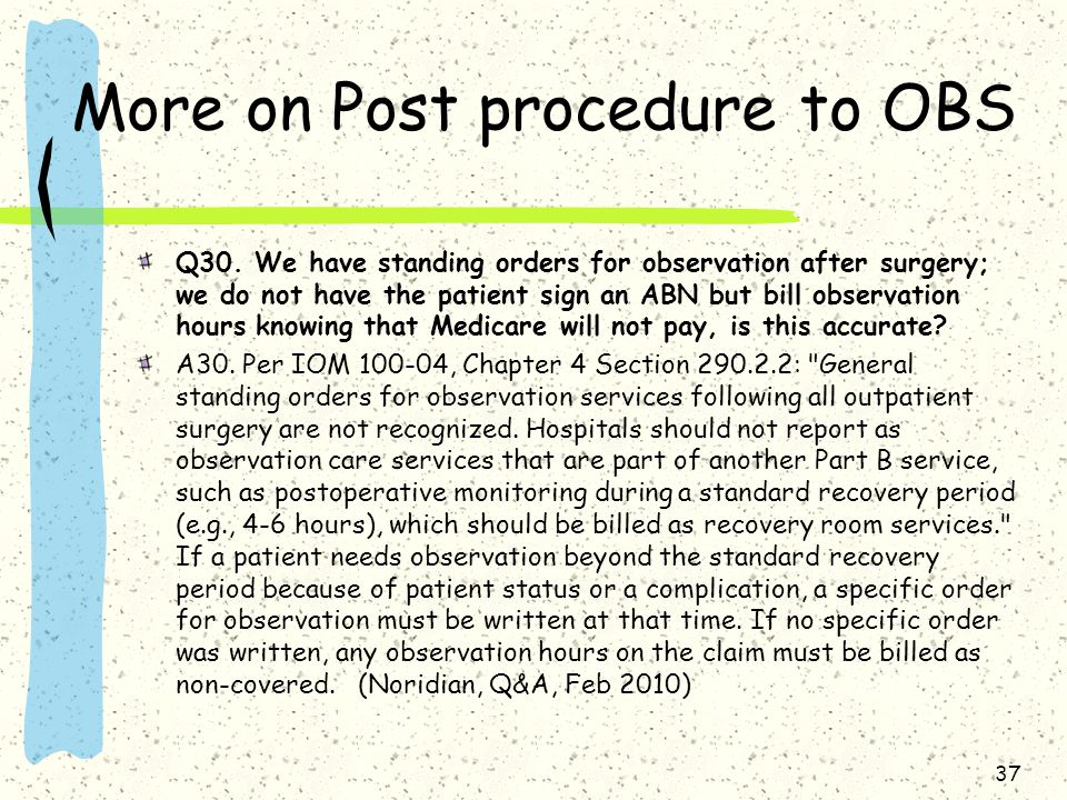 More on Post procedure to OBS Q30.