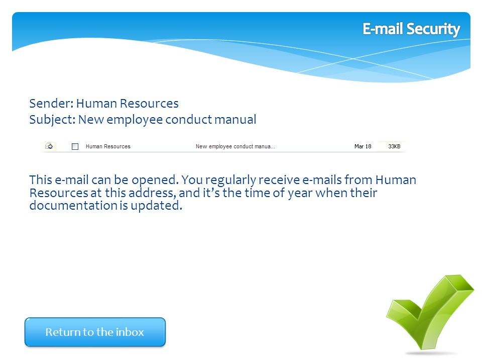 Sender: Human Resources Subject: New employee conduct manual This e-mail can be opened. You regularly receive e-mails from Human Resources at this add