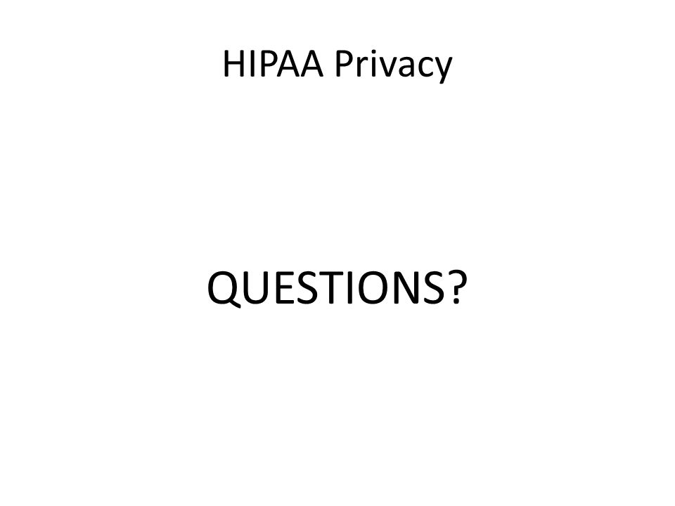 HIPAA Privacy QUESTIONS?
