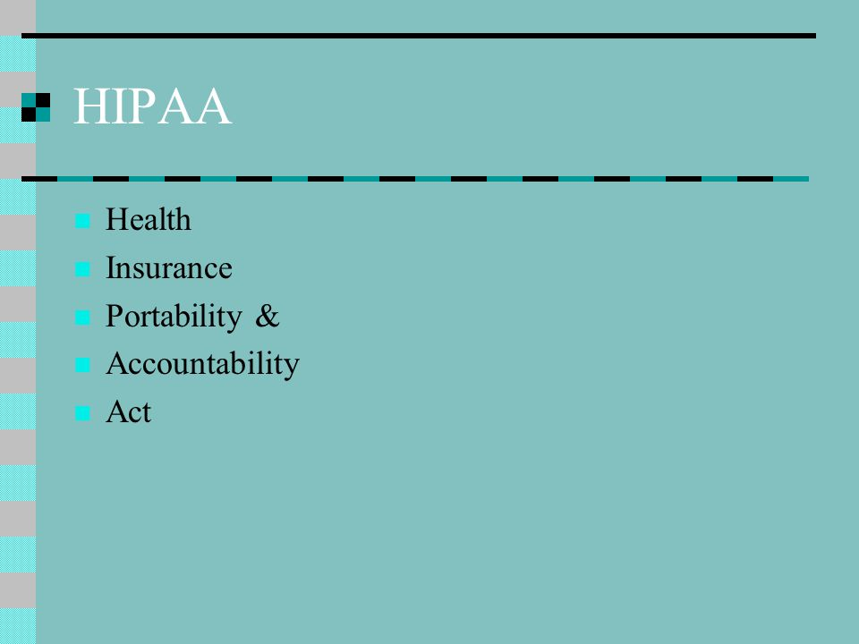 HIPAA Health Insurance Portability & Accountability Act