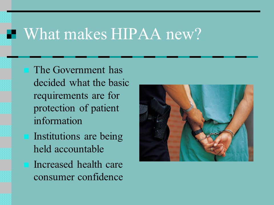 What makes HIPAA new.