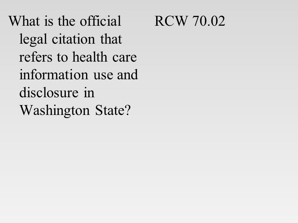 What is the official legal citation that refers to health care information use and disclosure in Washington State.