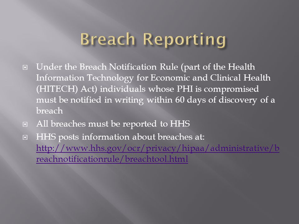  Under the Breach Notification Rule (part of the Health Information Technology for Economic and Clinical Health (HITECH) Act) individuals whose PHI i