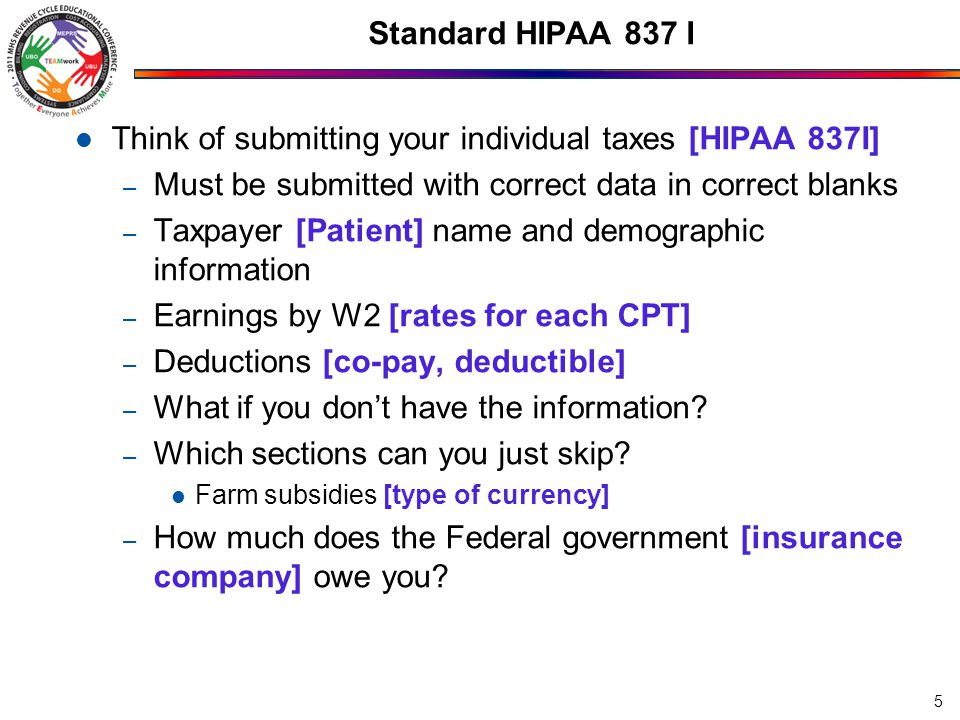 HIPAA 837 I Transmission Control Communications Transport Protocol – Address of the entity sending the transmission and the address of the entity receiving the transmission – Example: Sent by central AF billing to a clearing house – Addresses are those the two parties agree upon Matched as second to end of entire transmission by a Communications Transport Trailer 6