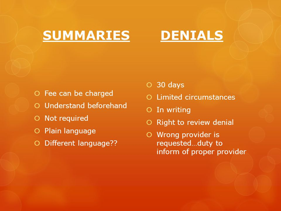 SUMMARIESDENIALS  Fee can be charged  Understand beforehand  Not required  Plain language  Different language .