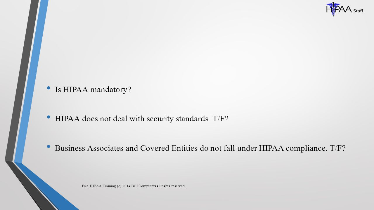 Is HIPAA mandatory.HIPAA does not deal with security standards.