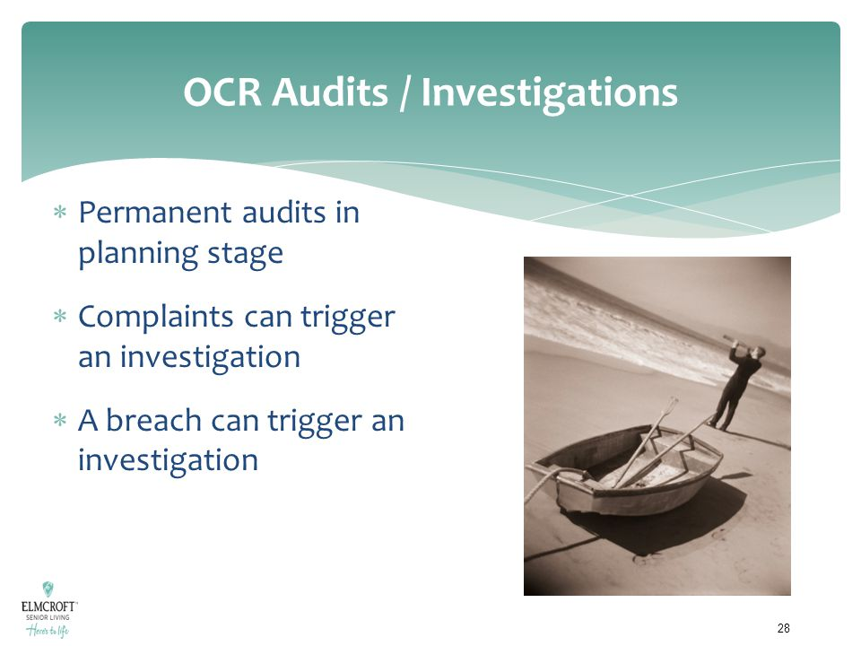 OCR Audits / Investigations  Permanent audits in planning stage  Complaints can trigger an investigation  A breach can trigger an investigation 28