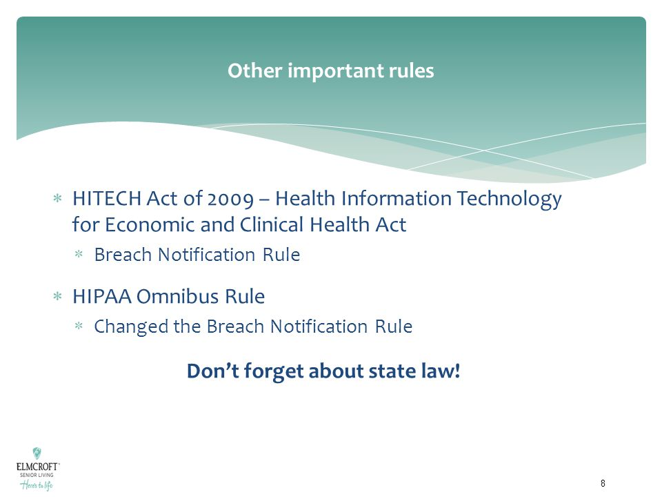 Other important rules  HITECH Act of 2009 – Health Information Technology for Economic and Clinical Health Act  Breach Notification Rule  HIPAA Omn