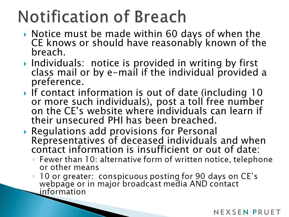 Notice must be made within 60 days of when the CE knows or should have reasonably known of the breach.