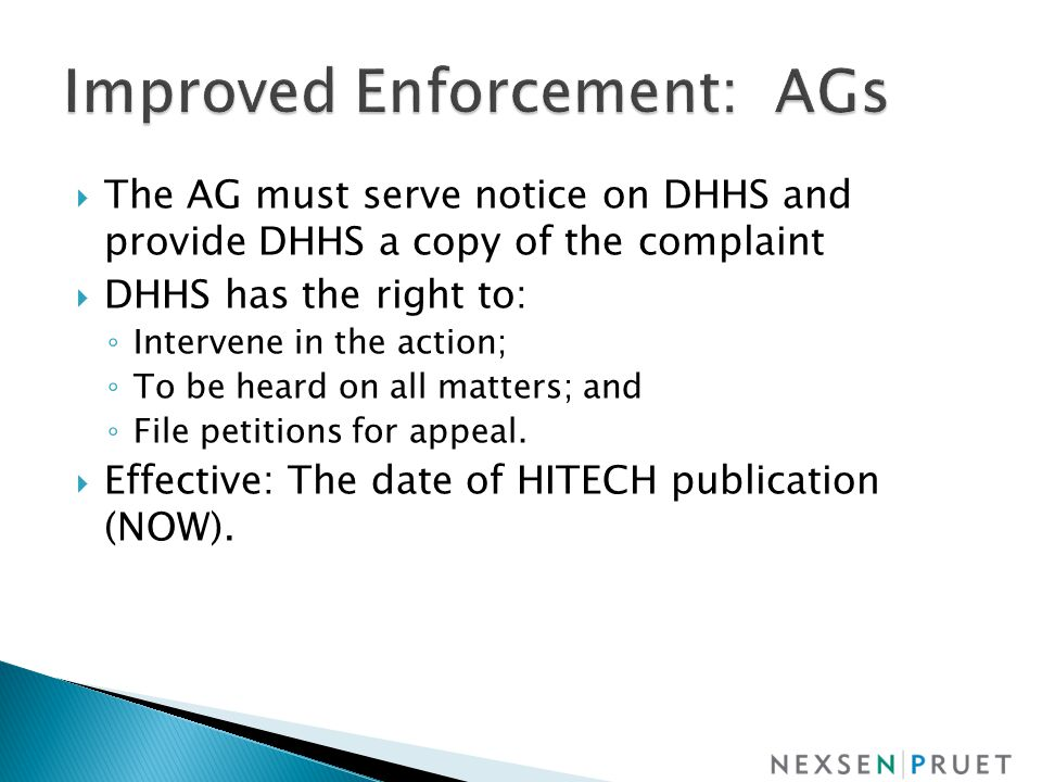  The AG must serve notice on DHHS and provide DHHS a copy of the complaint  DHHS has the right to: ◦ Intervene in the action; ◦ To be heard on all matters; and ◦ File petitions for appeal.