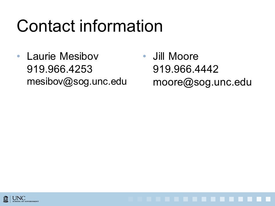 Contact information Laurie Mesibov 919.966.4253 mesibov@sog.unc.edu Jill Moore 919.966.4442 moore@sog.unc.edu