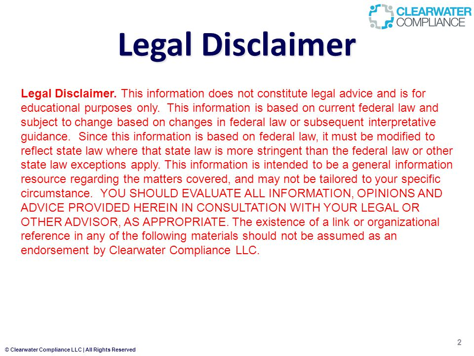 © Clearwater Compliance LLC | All Rights Reserved Legal Disclaimer 2 Legal Disclaimer.