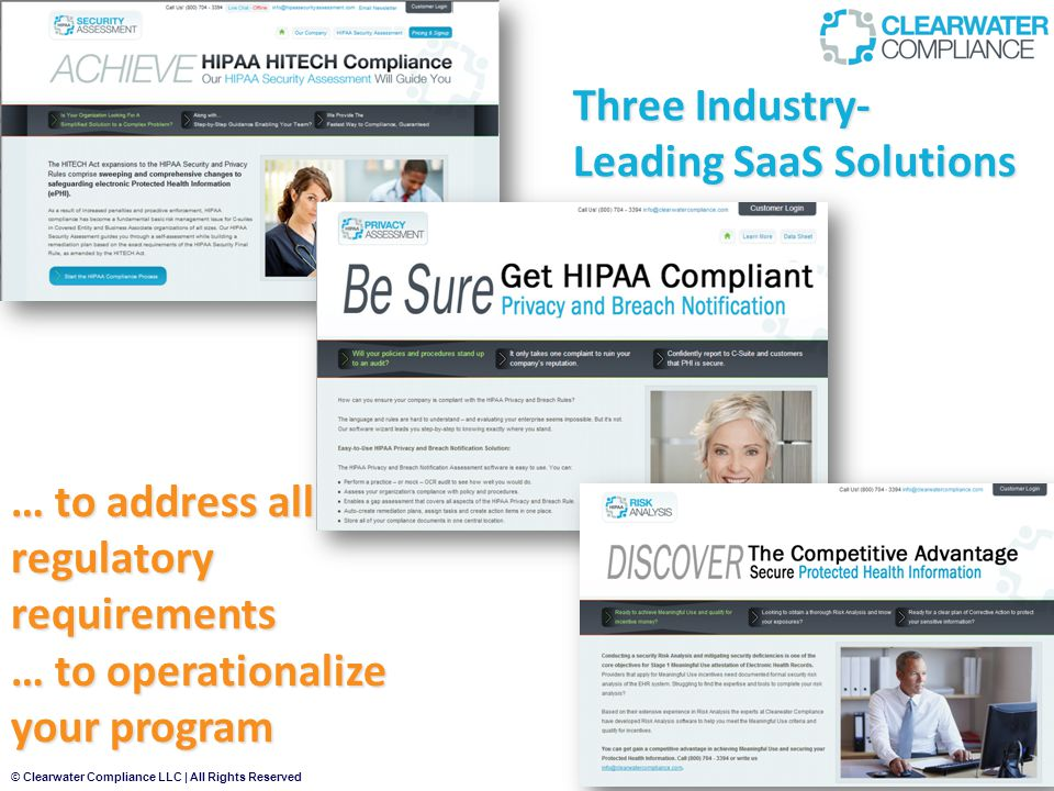 © Clearwater Compliance LLC | All Rights Reserved 39 Three Industry- Leading SaaS Solutions … to address all regulatory requirements … to operationalize your program