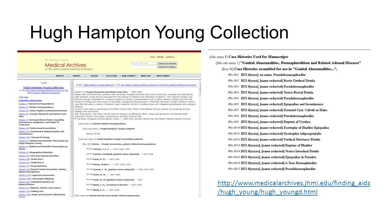 Hugh Hampton Young Collection http://www.medicalarchives.jhmi.edu/finding_aids /hugh_young/hugh_youngd.html