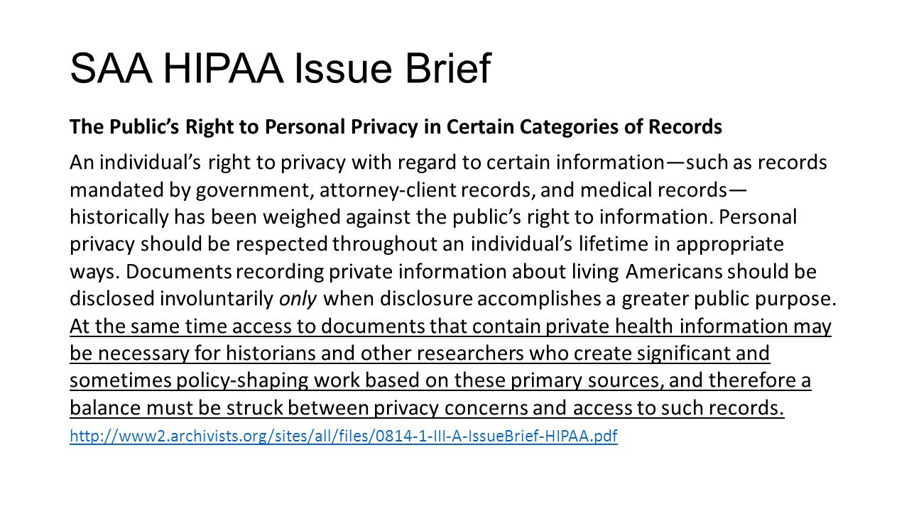 SAA HIPAA Issue Brief The Public's Right to Personal Privacy in Certain Categories of Records An individual's right to privacy with regard to certain