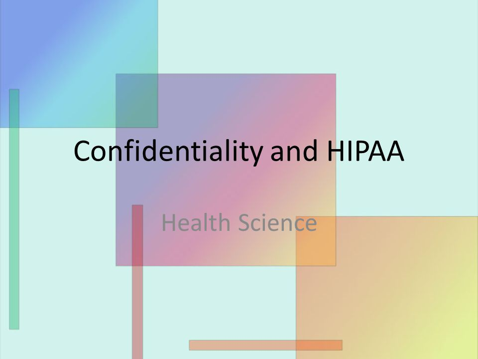 Confidentiality and HIPAA Health Science