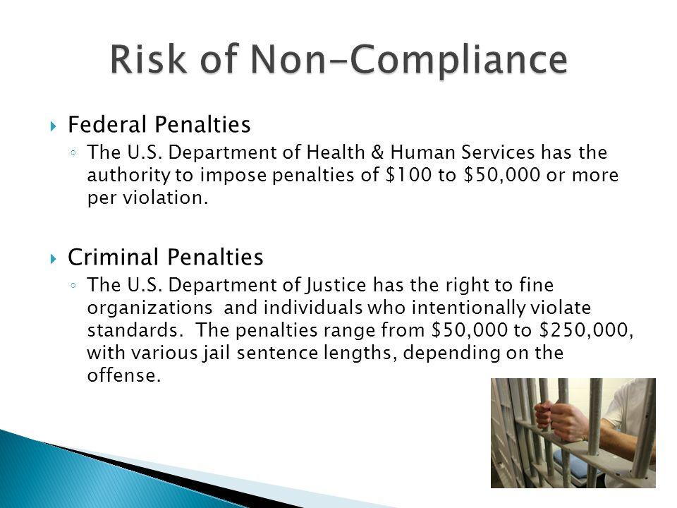  Federal Penalties ◦ The U.S.